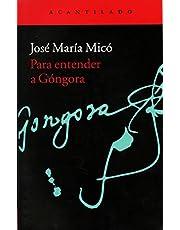 Para Entender A Gongora (El Acantilado)