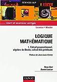 Logique mathématique, tome 1 - Calcul propositionnel, algèbre de Boole, calcul des prédicats de Jean-Louis Krivine (Préface),René Cori,Daniel Lascar ( 15 janvier 2003 ) - 15/01/2003