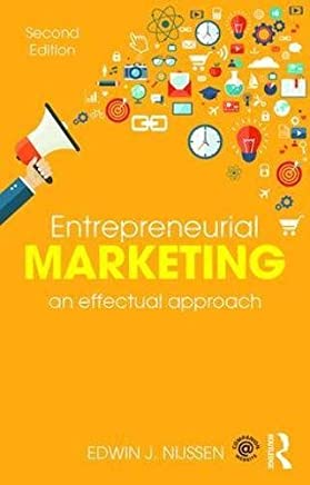 Entrepreneurial Marketing: An Effectual Approach by Edwin J. Nijssen(2017-04-14)