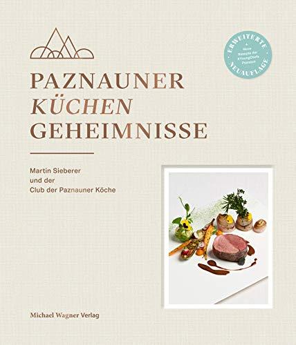 Paznauner Küchengeheimnisse: Martin Sieberer und der Club der Paznauner Köche