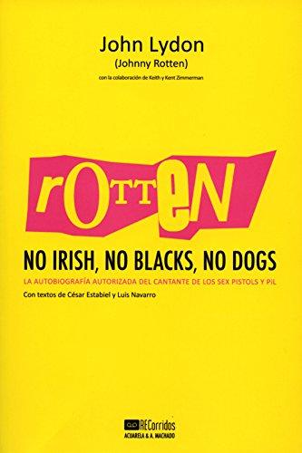 Rotten: No Irish, No Blacks, No Dogs: La autobiografía auto