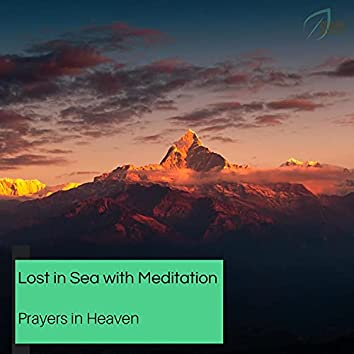 Lost In Sea With Meditation - Prayers In Heaven