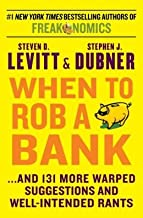 131 More Warped Suggestions and Well-Intended Rants When to Rob a Bank (Hardback) - Common