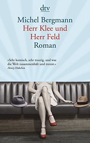 Herr Klee und Herr Feld: Roman