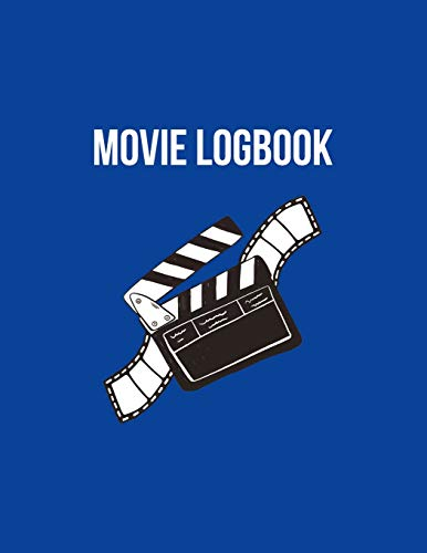 Movie Logbook: Film And Movie Critic Journal - Great Gift For Film Students And Movies Buffs