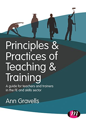 Principles and Practices of Teaching and Training: A guide for teachers and trainers in the FE and...