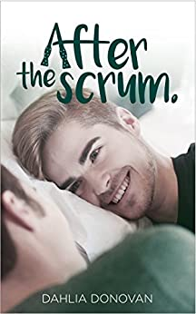 After the Scrum by [Dahlia Donovan, Claire Smith, Hot Tree Editing]