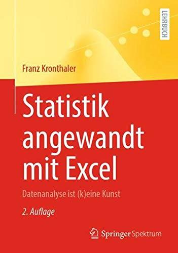 Statistik angewandt mit Excel: Datenanalyse ist (k)eine Kunst