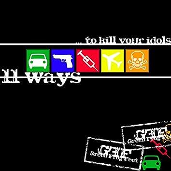 11 Ways ... To Kill Your Idols!