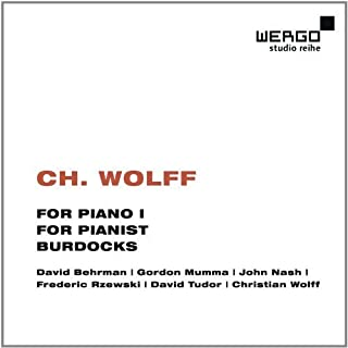 Wolff: For PIano I, For Pianist, Burdocks I by Various Artists (2012-09-12)