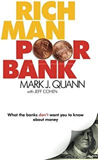 Rich Man Poor Bank: What the banks DON`T want you to know about money