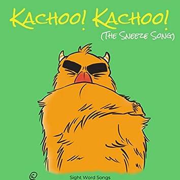 Kachoo! Kachoo! (The Sneeze Song) [feat. Kristina Evonne]