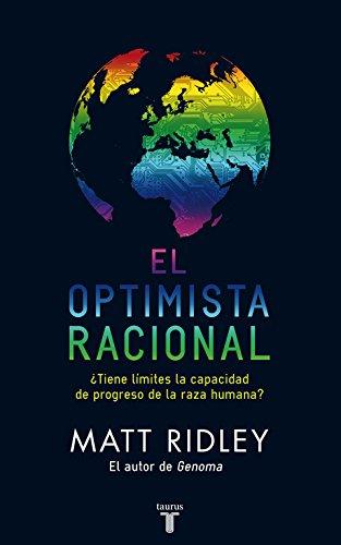 El optimista racional: ¿Tiene límites la capacidad de progreso de la especie humana? (Pensamiento)