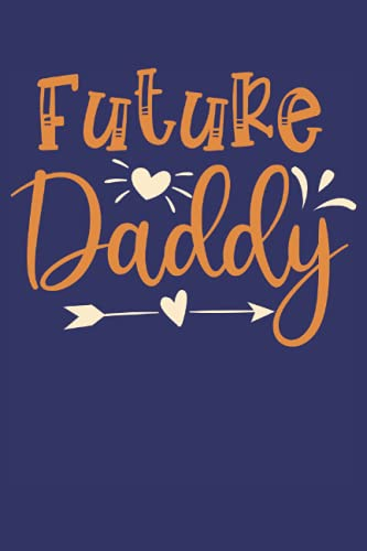 futuro papá, cuaderno: Bonita idea de regalo para el mejor papá del mundo en el Día del Padre, cumpleaños, Navidad y Pascua. El regalo ideal para las notas personales de papá.