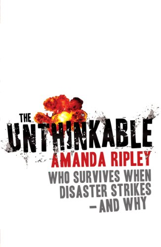The Unthinkable: Who survives when disaster strikes - and why (English Edition)