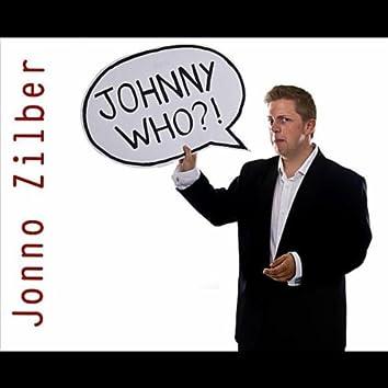 Johnny Who?!