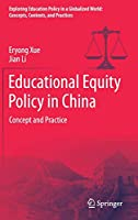 Educational Equity Policy in China: Concept and Practice (Exploring Education Policy in a Globalized World: Concepts, Contexts, and Practices)
