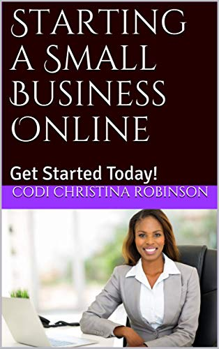 Starting a Small Business Online: Get Started Today! (English Edition)