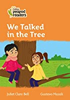 Level 4 – We Talked in the Tree (Collins Peapod Readers)