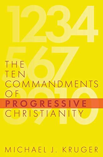 Ten Commandments of Progressive Christianity, The (Cruciform Quick)