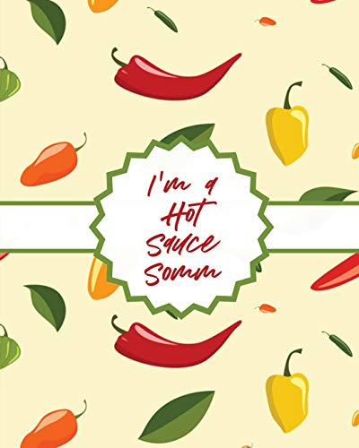 I\'m A Hot Sauce Somm: Condiments | Seasoning | Scoville Rating | Spicy | Sommelier