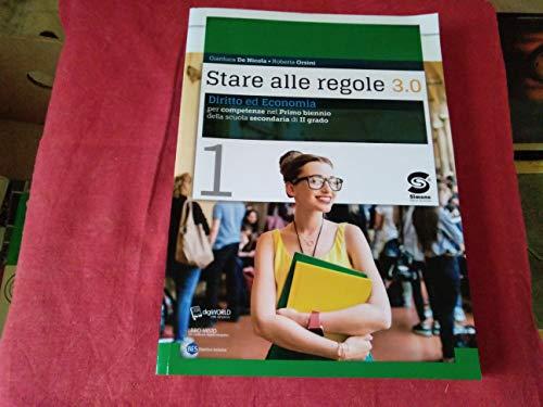 Stare alle regole 3.0 con articolo 1. Per le Scuole superiori. Con e-book. Con espansione online. Diritto ed economia per competenze (Vol. 1)