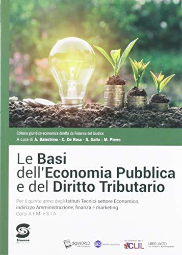Le basi dell'economia pubblica e del diritto tributario. Con atlante. Per le Scuole superiori. Con e-book. Con espansione online