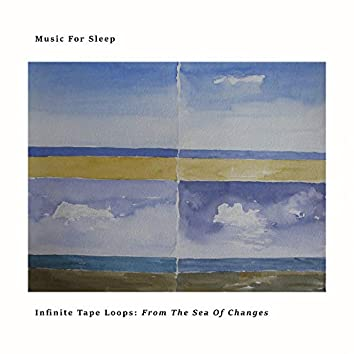 Infinite Tape Loops: From The Sea Of Changes