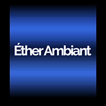 Éther Ambiant