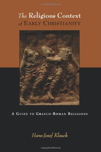 The Religious Context of Early Christianity: A Guide to Graeco-Roman Religions (Studies of the New Testament and Its Wor