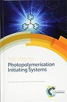 Photopolymerisation Initiating Systems (Polymer Chemistry Series)