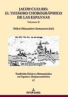 Jacob Cuelbis: El Thesoro Chorográphico de Las Espannas Volumen II (Tradición Clásica Y Humanística En España E Hispanoamérica)