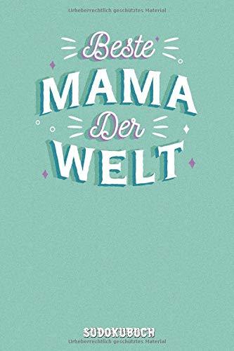Beste Mama Der Welt - Sudokubuch: Rätselbuch zum Verschenken   600 Sudoku Rätsel auf 154 Seiten   Sehr Leicht Bis Sehr Schwer   Muttertagsgeschenk Idee für die beste Mama
