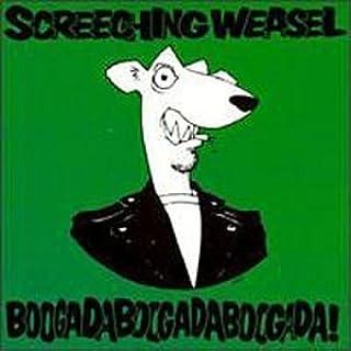 Boogada Boogada Boogada by Screeching Weasel
