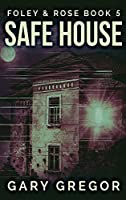 Safe House: Large Print Hardcover Edition (Foley and Rose)