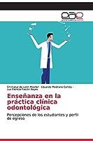 Enseñanza en la práctica clínica odontológica