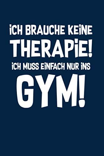 Fitness: Therapie? Lieber Gym!: Notizbuch / Notizheft für Kraft-Training Bodybuilding Workout Kreuzheben Powerlifting A5 (6x9in) liniert mit Linien