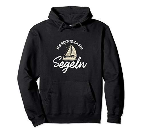 Mir reichts ich geh segeln, Segler, Boot, Segelbekleidung Pullover Hoodie