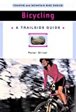 Bicycling: Touring and Mountain Bike Basics (A Trailside Series Guide)