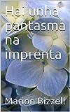 Hai unha pantasma na imprenta (Galician Edition)