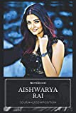 Aishwarya Rai: Notebook With Elegant Cover - 6x9 Inches - Fill It Up With Your Creative Ideas!