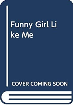 A Funny Girl Like Me - Book #6 of the Wildfire