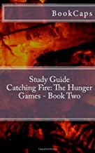 Catching Fire: The Hunger Games - Book Two: A BookCaps Study Guide