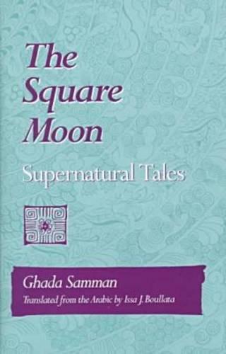 The Square Moon: Supernatural Tales (Arabic Translation Award)