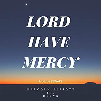 Lord Have Mercy (feat. DXRYK)