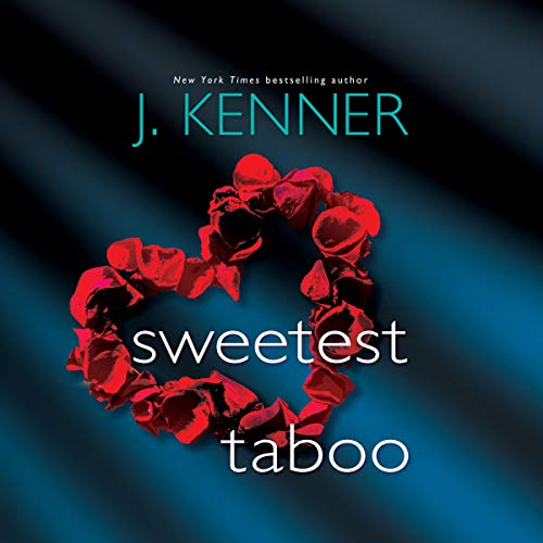 Sweetest Taboo Audiobook By J. Kenner cover art