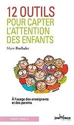 12 Outils pour Capter l'Attention des Enfants de Marie Poulhalec