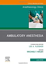 Ambulatory Anesthesia, An Issue of Anesthesiology Clinics (The Clinics: Internal Medicine)