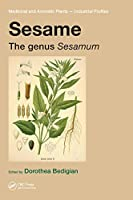 Sesame: The genus Sesamum (Medicinal and Aromatic Plants - Industrial Profiles)