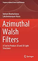 Azimuthal Walsh Filters: A Tool to Produce 2D and 3D Light Structures (Progress in Optical Science and Photonics (10))